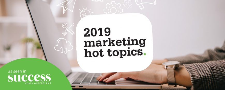 2019-Marketing-Hot-Topics_FebMar19